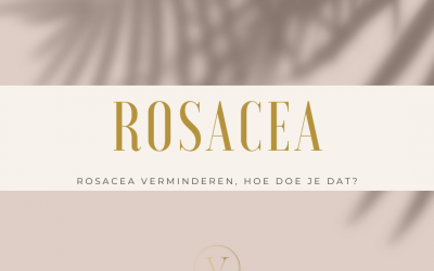 Rosacea verminderen, hoe doe je dat?